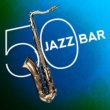 Various Artists 50: Jazz Bar