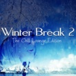 Various Artists Winter Break 2 (The Chill Lounge Edition)