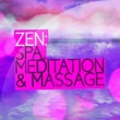 Spa Zen,Asian Zen: Spa Music Meditation&Massage Therapy Music Zen: Spa, Meditation & Massage