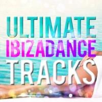 Ultimate Dance Hits,Ibiza Dance Music&Pop Tracks Ultimate Ibiza Dance Tracks