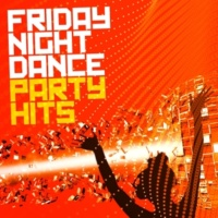 Friday Night Dance Party Friday Night Dance Party Hits
