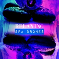 Relaxing Spa Music Relaxing Spa Drones