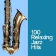 Various Artists 100 Relaxing Jazz Hits