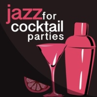 Cocktail Party Ideas&Cocktail Party Jazz Music All Stars Jazz for Cocktail Parties