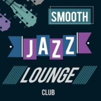Jazz Lounge Music Club Chicago,Jazz Piano Lounge Ensemble&Relaxing Smooth Lounge Jazz Smooth Jazz Lounge Club