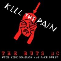 Ruts DC/Kirk Brandon/Jake Burns Kill the Pain