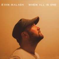 Evan Malach When All Is One