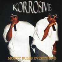 Korrosive Money Rules Everything