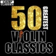 Various Artists 50 Greatest Violin Classics