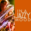 Jazzy Moods In a Jazzy Mood