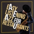 Easy Listening Restaurant Jazz Easy Listening Jazz for Restaurants