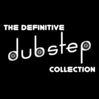 Dubstep&Dubstep Mix Collection The Definitive Dubstep Collection