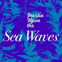Nature Waves Inertia Upon the Sea Waves