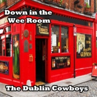 The Dublin Cowboys Down in the Wee Room
