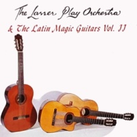 The Lasser Play Orchestra&The Latin Magic Guitars The Lasser Play Orchestra and The Latin Magic Guitars, Vol, 2