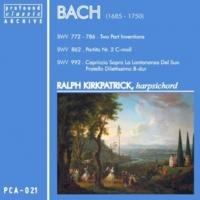 Ralph Kirkpatrick Bach: Two Part Inventions - Partita No. 2, BWV 862 - Capriccio sopra la lontananza del suo fratello dilettissimo, BWV 992
