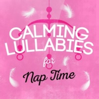 Baby Nap Time,Calming Music&Lullabies for Tired Angels Calming Lullabies for Nap Time
