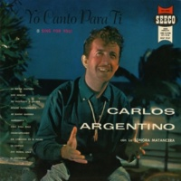 Carlos Argentino&La Sonora Matancera Yo Canto Para Ti