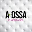A. Bossa El Amor Acaba