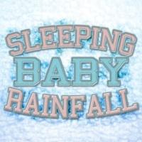 Baby Sleep,Rainfall&Relaxing Sounds of Nature Sleeping Baby Rainfall