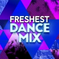 Fresh Dance Hits Freshest Dance Mix