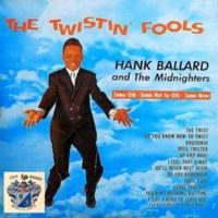 Hank Ballard and The Midnighters The Twistin' Fools