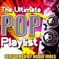 Audio Idols The Ultimate Pop Playlist