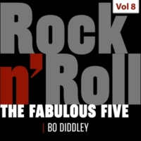 Bo Diddley The Fabulous Five - Rock 'N' Roll, Vol. 8