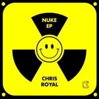 Chris Royal Nuke EP