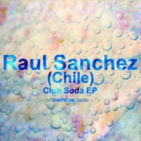 Raul Sanchez (Chile) Club Soda EP