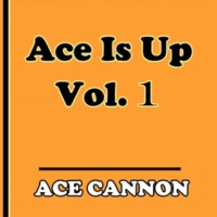 Ace Cannon Ace is Up, Vol. 1