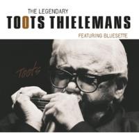 Toots Thielemans The Legendary Toots Thielemans