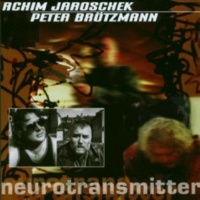 Achim Jaroschek&Peter Brötzmann Neurotransmitter