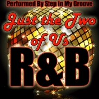 Step in My Groove Just the Two of Us: R&B