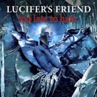 Lucifer's Friend Too Late to Hate