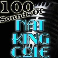 Nat King Cole 100 Sounds of Nat King Cole