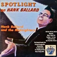 Hank Ballard and The Midnighters Spotlight on Hank Ballard