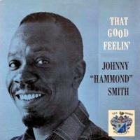 Johnny Hammond Smith That Good Feelin'
