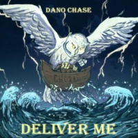 Dano Chase Deliver Me