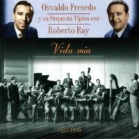 Osvaldo Fresedo&Roberto Ray Vida Mia