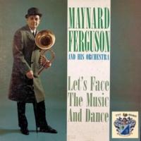Maynard Ferguson Let's Face the Music and Dance