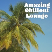 Chill Out Lounge Cafe Essentials Amazing Chillout Lounge ‐ Ambient Electronic Music, Chillout Music for Party, Enjoy Yourself, Party Holiday Music