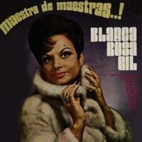 Blanca Rosa Gil Maestra de Maestras...!