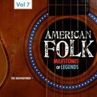 The Highwaymen Milestones of Legends - American Folk, Vol. 7