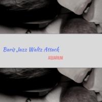 Baris Jazz Waltz Attack Aquarium