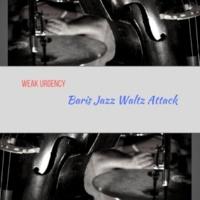 Baris Jazz Waltz Attack Weak Urgency