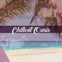Chilled Ibiza Chillout Oasis ‐ Awesome Fun, Holiday Music, Party Relax, Chillout Ambient Music