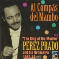 Perez Prado Al Compás Del Mambo 1950-1952