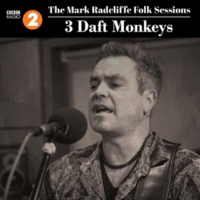 3 Daft Monkeys The Mark Radcliffe Folk Sessions: 3 Daft Monkeys