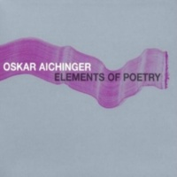 Oskar Aichinger Elements of Poetry